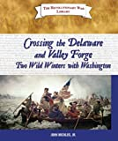 Crossing the Delaware and Valley Forge, John Micklos, 0766030172