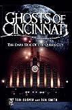 Ghosts of Cincinnati: The Dark Side of the Queen City (Haunted America)