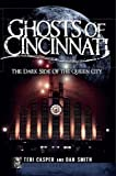 img - for Ghosts of Cincinnati: The Dark Side of the Queen City (Haunted America) book / textbook / text book