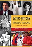 img - for Latino History in Rhode Island: Nuestras Raices (American Heritage) book / textbook / text book