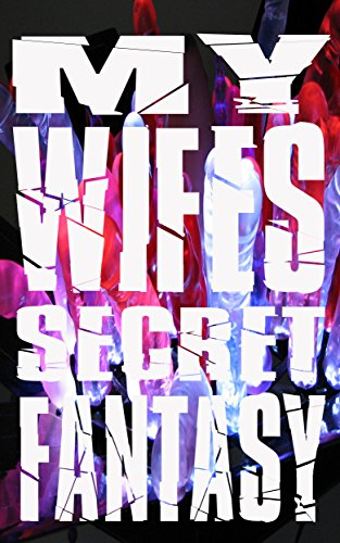 Wifes secret fantasy