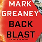 Back Blast: A Gray Man Novel Audiobook by Mark Greaney Narrated by Jay Snyder