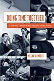 Product review for Doing Time Together: Love and Family in the Shadow of the Prison