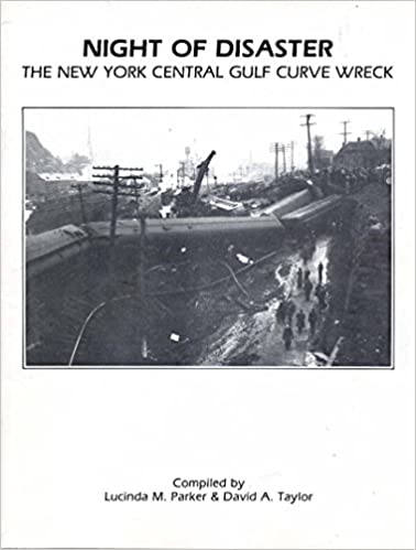 NIGHT OF DISASTER : The New York Central Gulf Curve Wreck.