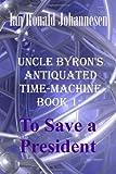 Uncle Byron's Antiquated Time-Machine, Ian Ronald Johannesen, 1493658492