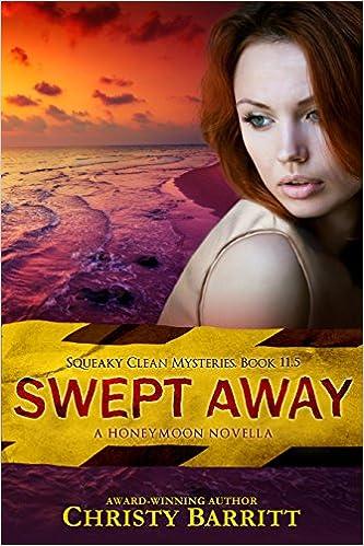 Swept Away: A Squeaky Clean Honeymoon Novella (Squeaky Clean Mysteries Book 12)