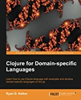 Clojure for Domain-specific Languages Front Cover