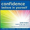 Confidence Believe in Yourself Speech by Lynda Hudson Narrated by Lynda Hudson