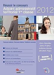 Réussir le concours Adjoint administratif territorial 1re classe : Concours externe, Concours interne, Troisième concours