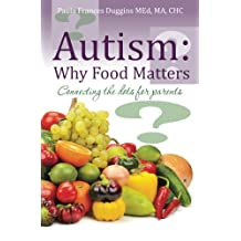 Autism:  Why Food Matters: Connecting the dots for parents