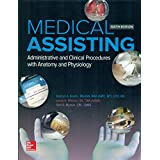 Medical Assisting: Administrative and Clinical Procedures with Anatomy and Physiology