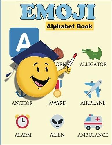 The Emoji Alphabet Book An Abc Book Workshop 2 0