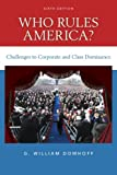Who Rules America? Challenges to Corporate and Class Dominance 6th Edition