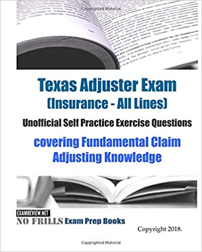 Texas Adjuster Exam Insurance All Lines Unofficial Self