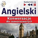 Angielski - Konwersacje: dla zaawansowanych (Sluchaj & Ucz sie) | Dorota Guzik,Dominika Tkaczyk