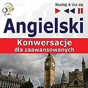 Angielski - Konwersacje: dla zaawansowanych (Sluchaj & Ucz sie) | Dorota Guzik, Dominika Tkaczyk