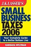 J.K. Lasser's Small Business Taxes 2006, Barbara Weltman, 0471733113