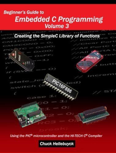 Beginner's Guide to Embedded C Programming - Volume 3: Creating the SimpleC Library of Functions by Brand: CreateSpace Independent Publishing Platform