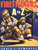 Firefighters A to Z, Chris L. Demarest, 0689837984