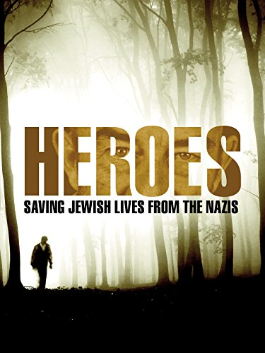 (Heroes: Saving Jewish Lives from the Nazis)