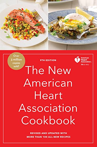 Fat Low Healthy Heart - The New American Heart Association Cookbook, 9th Edition: Revised and Updated with More Than 100 All-New Recipes