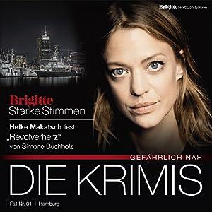 Revolverherz (Brigitte Edition Krimis - Gefährlich nah) Hörbuch