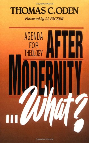 After Modernity...What?