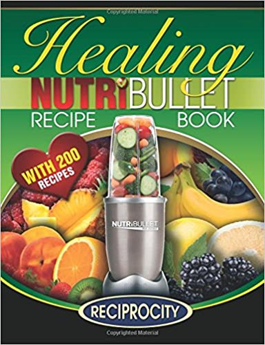The nutribullet healing recipe book 200 health boosting the nutribullet healing recipe book 200 health boosting nutritious and therapeutic blast and smoothie recipes 9781507623770 medicine health science fandeluxe Images