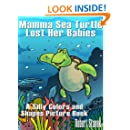Mamma Sea Turtle Lost Her Babies (A Silly Colors and Shapes Picture Book) (Silly Picture Books)