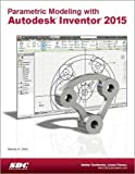 parametric modeling - Parametric Modeling with Autodesk Inventor 2015