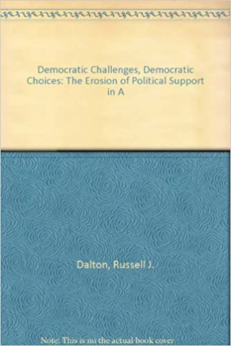 Democratic Challenges, Democratic Choices: The Erosion of