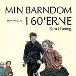 Barn i Tørring (Min barndom i 60'erne)   Jesper Theilgaard