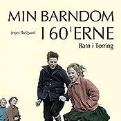 Barn i Tørring (Min barndom i 60'erne) | Jesper Theilgaard