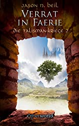 Die Talisman-Kriege 2: Verrat in Faerie (German Edition)