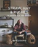 Straw, Hay & Rushes in Irish Folk Tradition