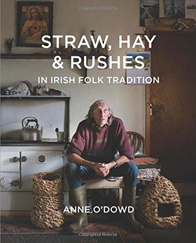 Straw, Hay & Rushes in Irish Folk Tradition by Irish Academic Press