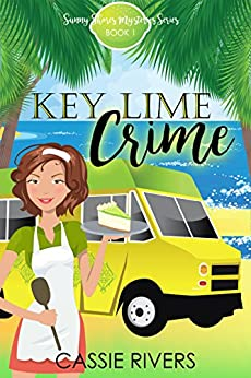 Key Lime Crime - A Cozy Mystery: Sunny Shores Mysteries Book 1 by [Rivers, Cassie]