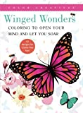 Winged Wonders: Coloring To Open Your Mind and Let You Soar