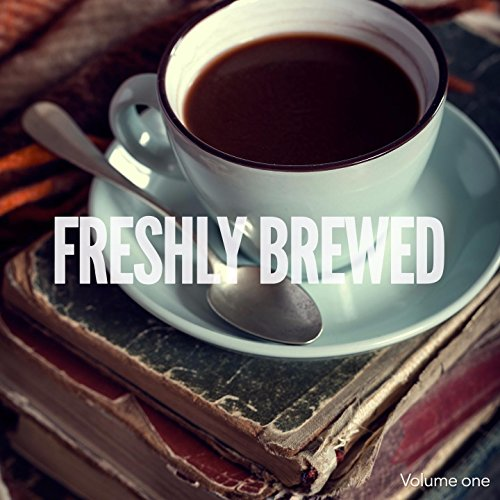 Freshly Brewed, Vol. 1 (Best of Coffee House Lounge & Chill Music)