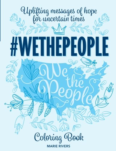 #WETHEPEOPLE Coloring Book: Uplifting Messages of Hope for Uncertain Times