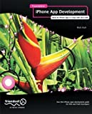 Foundation iPhone App Development: Build An iPhone App in 5 Days with iOS 6 SDK 1st edition by Kuh, Nick (2012) Paperback
