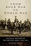 From Boer War to World War: Tactical Reform of
