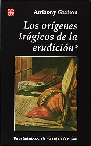 Origenes Tragicos De La Erudicion por Anthony Grafton epub