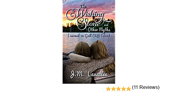 The wishing stone and other myths learned on gull cliff island the wishing stone and other myths learned on gull cliff island ebook jm lavallee amazon kindle store fandeluxe Epub