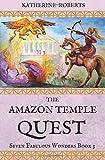 The Amazon Temple Quest: Volume 3 (Seven Fabulous Wonders)