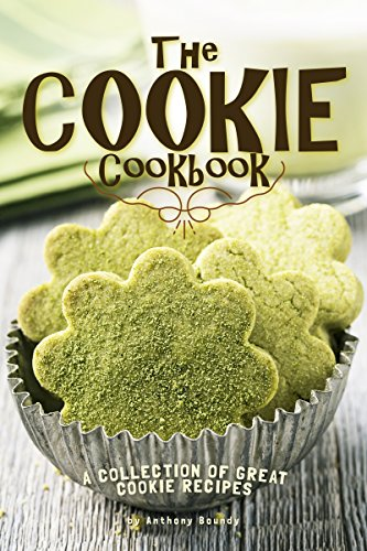 The Cookie Cookbook: A Collection of Great Cookie Recipes (Butter Boxed Cookies)