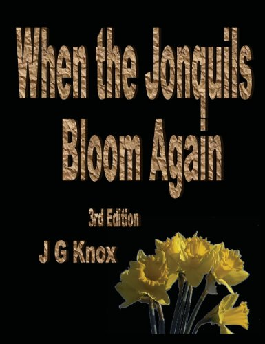 When the Jonquils Bloom Again, 3rd Edition