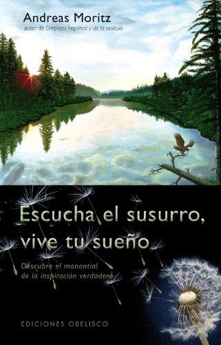 Escucha El Susurro, Vive Tu Sueno (Spanish Edition)