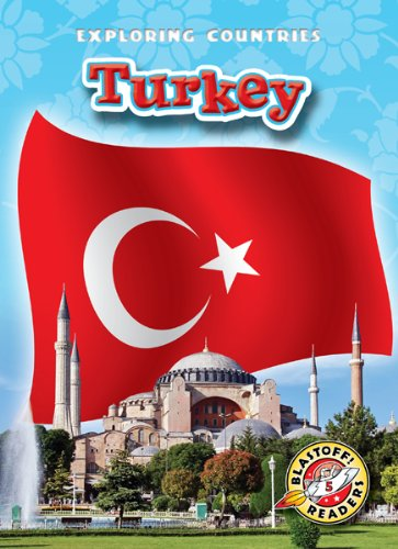 Country Turkey - Turkey (Blastoff! Readers: Exploring Countries) (Blastoff Readers. Level 5)