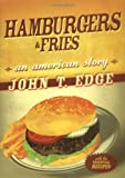 Hamburgers and Fries, John T. Edge, 0399152741